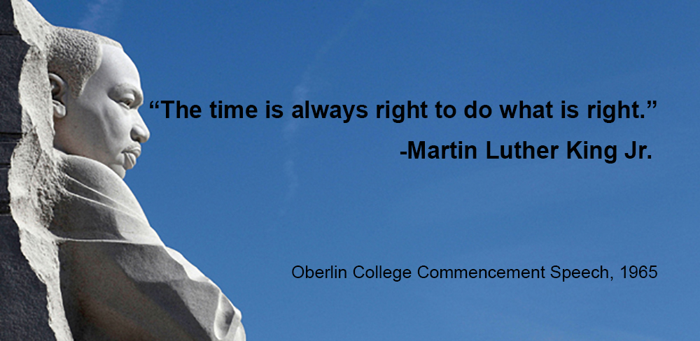"Photo of MLK Monument with quote """"The time is always right to do what is right."""